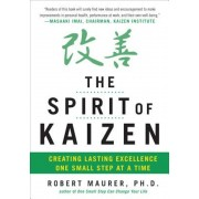 The Spirit of Kaizen: Creating Lasting Excellence One Small Step at a Time, Hardcover