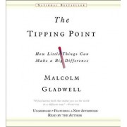 The Tipping Point: How Little Things Can Make a Big Difference/Malcolm Gladwell