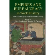 Empires and Bureaucracy in World History. From Late Antiquity to the Twentieth Century, Hardback/***