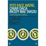 Poti face avere chiar daca incepi mai tarziu - David Bach
