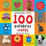 First 100 Words Bilingual: Primeras 100 Palabras - Spanish-English Bilingual, Hardcover