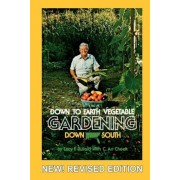 Down to Earth Gardening Down South, Revised Edition, Paperback