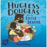 Hugless Douglas Goes to Little School Board book, Hardcover/David Melling