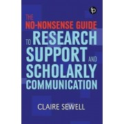 The Nononsense Guide to Research Support and Scholarly Communication par Sewell & Claire