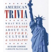 American Trivia: What We All Should Know about U.S. History, Culture & Geography, Paperback