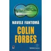 Navele fantoma - Colin Forbes - Sf