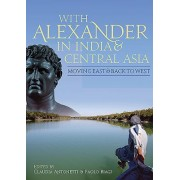 With Alexander in India and Central Asia: Moving East and Back to West