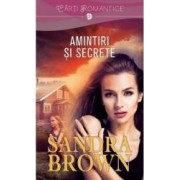 Amintiri si secrete - Sandra Brown