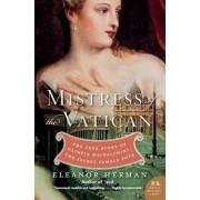 Mistress of the Vatican: The True Story of Olimpia Maidalchini: The Secret Female Pope