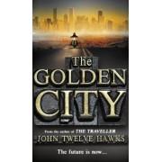 The Golden City by John Twelve Hawks