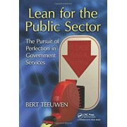Lean for the Public Sector: The Pursuit of Perfection in Government Services, Paperback/Bert Teeuwen