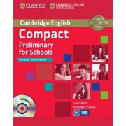 Compact Preliminary for Schools Workbook Without Answers with Audio CD, Paperback/Sue Elliott