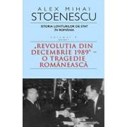 Istoria loviturilor de stat in Romania. Volumul IV/Alex Mihai Stoenescu