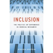 Inclusion. The Politics of Difference in Medical Research, Paperback/Steven Epstein