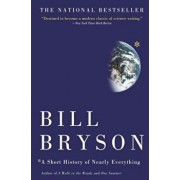 A Short History of Nearly Everything, Paperback/Bill Bryson