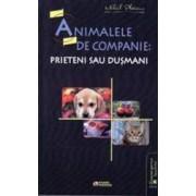 Animalele de companie prieteni sau dusmani - Mihail Platonov