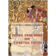 Vocea care suna din tunetul vietii - Claudia Gabriela Marcu