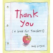Thank You: (A Book for Teachers), Hardcover