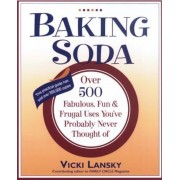 Baking Soda: Over 500 Fabulous, Fun, and Frugal Uses You've Probably Never Thought of, Paperback