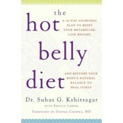 The Hot Belly Diet: A 30-Day Ayurvedic Plan to Reset Your Metabolism, Lose Weight, and Restore Your Body's Natural Balance to Heal Itself, Paperback/Suhas G. Kshirsagar