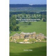 Holkham: The Social, Architectural and Landscape History of a Great English Country House, Hardcover