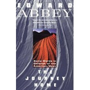 The Journey Home: Some Words in the Defense of the American West, Paperback/Edward Abbey