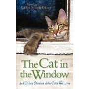 The Cat in the Window: And Other Stories of the Cats We Love, Paperback/Callie Smith Grant