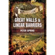 Great Walls and Linear Barriers (Spring Peter)(Cartonat) (9781848843776)