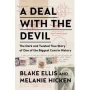 A Deal with the Devil: The Dark and Twisted True Story of One of the Biggest Cons in History, Hardcover