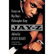 Jay-Z: Essays on Hip Hop's Philosopher King, Paperback/Julius Bailey