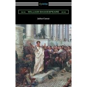 Julius Caesar (Annotated by Henry N. Hudson with an Introduction by Charles Harold Herford), Paperback/William Shakespeare