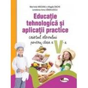 Caiet de educatie tehnologica si aplicatii practice pentru clasa a V-a/M. Mocanu, M. Dache, L.I. Sandulescu