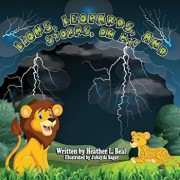 Lions, Leopards, and Storms, Oh My!: A Thunderstorm Safety Book, Paperback/Heather L. Beal