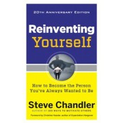 Reinventing Yourself, 20th Anniversary Edition: How to Become the Person You've Always Wanted to Be, Paperback