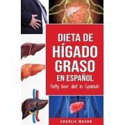 Dieta de hgado graso en espaol/Fatty liver diet in Spanish, Paperback/Charlie Mason