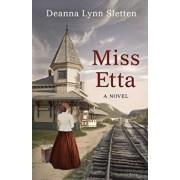 Miss Etta, Paperback/Deanna Lynn Sletten