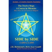 Side by Side: The Twelve Steps and a Course in Miracles, Paperback/Bette Jean Cundiff
