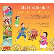 My First Book of Vietnamese Words: An ABC Rhyming Book of Vietnamese Language and Culture, Hardcover
