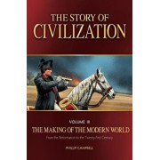 The Story of Civilization: The Making of the Modern World Text Book, Paperback/Phillip Campbell