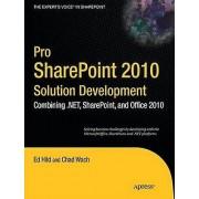 Pro SharePoint 2010 Solution Development by Ed Hild & Chad Wach
