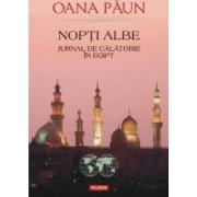 Nopti Albe. Jurnal de calatorie in Egipt - Oana Paun
