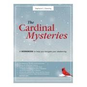 The Cardinal Mysteries Workbook: A Workbook to Help You Navigate Your Awakening.