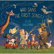 Who Sang the First Song?/Ellie Holcomb