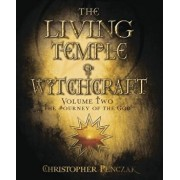 The Living Temple of Witchcraft Volume Two: The Journey of the God, Paperback/Christopher Penczak