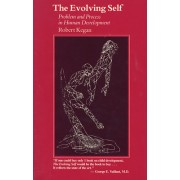 The Evolving Self: Problem and Process in Human Development