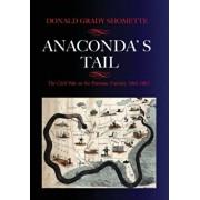 Anaconda's Tail: The Civil War on the Potomac Frontier, 1861-1865, Paperback/Donald G. Shomette