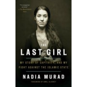 Last Girl - My Story of Captivity, and My Fight Against the Islamic State (Murad Nadia)(Paperback) (9781524760441)