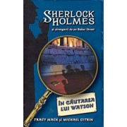 In cautarea lui Watson, Sherlock Holmes si strengarii de pe Baker Street, Vol. 3/Tracy Mack, Michael Citrin