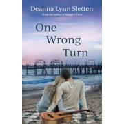 One Wrong Turn, Paperback/Deanna Lynn Sletten
