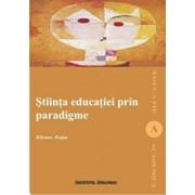 Stiinta educatiei prin paradigme/Elena Joita